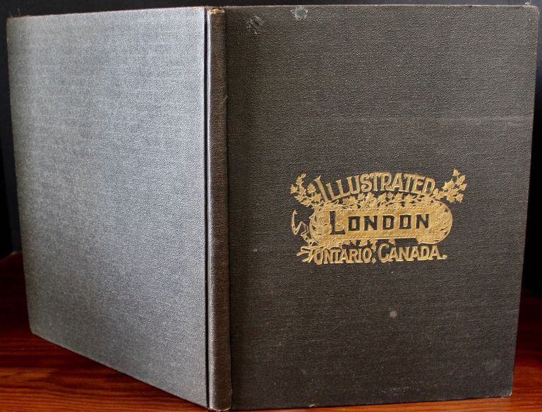 City of London, Ontario, Canada. The Pioneer Period and The London of To-day. Archibald  BREMNER, b1849-.