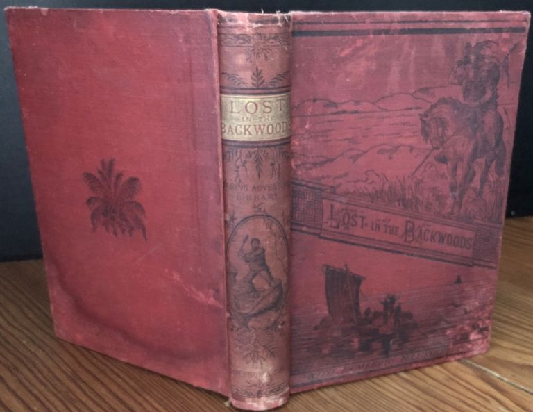 Lost in the Backwoods A Tale of the Canadian Forest. Catharine Parr TRAILL, Strickland Mrs. Traill C. P.