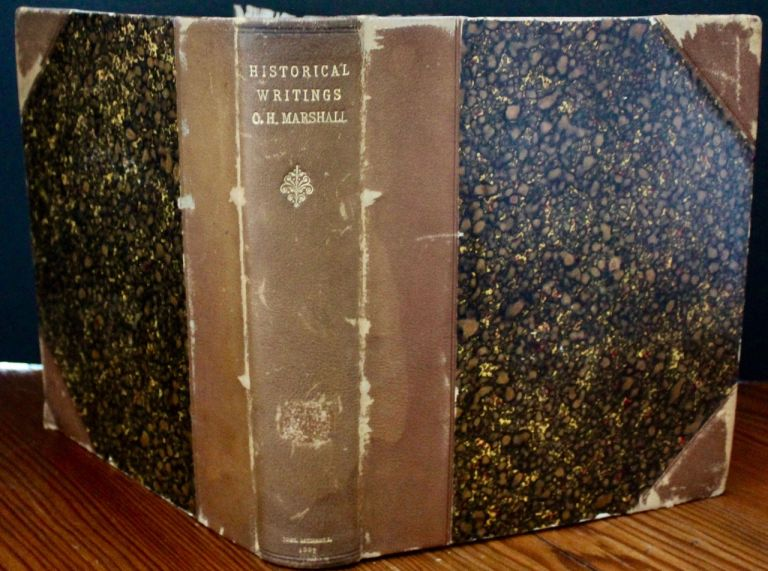 The Historical Writings of the Late Orsamus H. Marshall. O. H. MARSHALL, William L.  STONE, Orsamus Holmes, introduction.