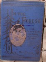In the Forest or Pictures of Life and Scenery in the Woods of Canada. Catharine Parr TRAILL, Strickland Mrs. Traill C. P.