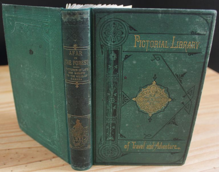 Afar in the Forest ; or Pictures of Life and Scenery in the Wilds of Canada. Catharine Parr TRAILL, Strickland Mrs. Traill C. P.