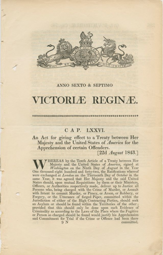An act for giving effect to a treaty between her majesty and the United States of America for the apprehension of certain Offenders. Victoriae Reginae 1843. BRITISH GOVERNMENT - Act of Parliament.