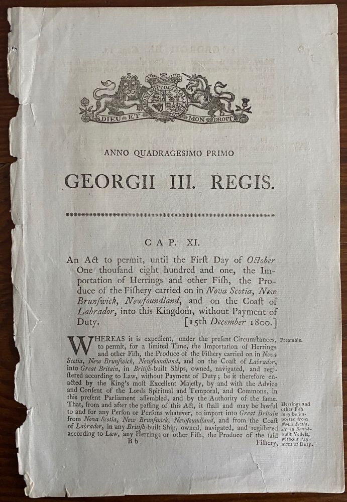 An act to permit.... the Importation of Herrings and other Fish, the Produce of the Fishery carried on in Nova Scotia, New Brunswick, New Foundland, and on the Coast of Labrador, into this Kingdom, without Payment of Duty. Georgii IV. Regis. 1800. BRITISH GOVERNMENT - Act of Parliament.