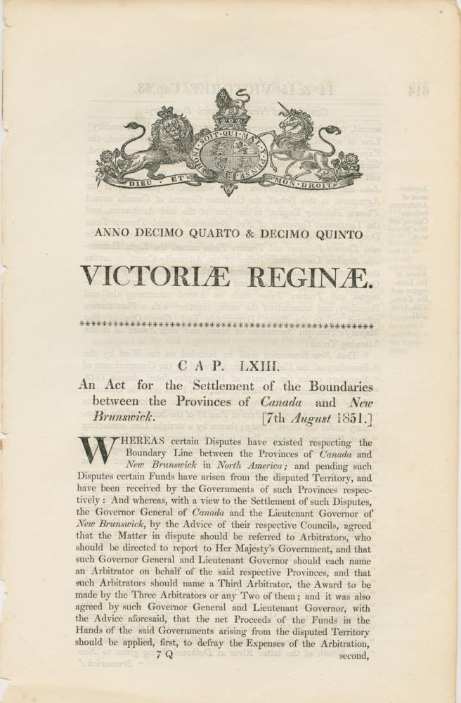 An act for the Settlement of the boundaries between the provinces of Canada and New Brunswick. Victoriae Reginae - 7th Aug 1851. BRITISH GOVERNMENT - Act of Parliament.