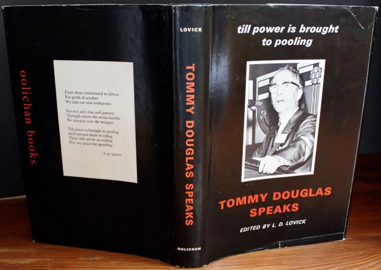 "Tommy Douglas Speaks - Till Power is Brought to Pooling (signed by Tommy Douglas & Editor Dale Lovick). Thomas ""Tommy"" Clement DOUGLAS, L. Dale LOVICK."