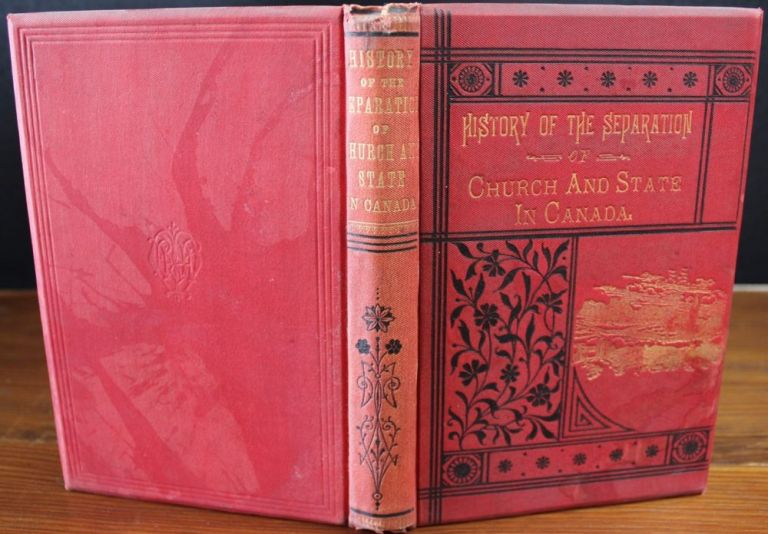 History of the Separation of Church and State in Canada (signed). Rev. E. R. STIMSON, Elam Rush.