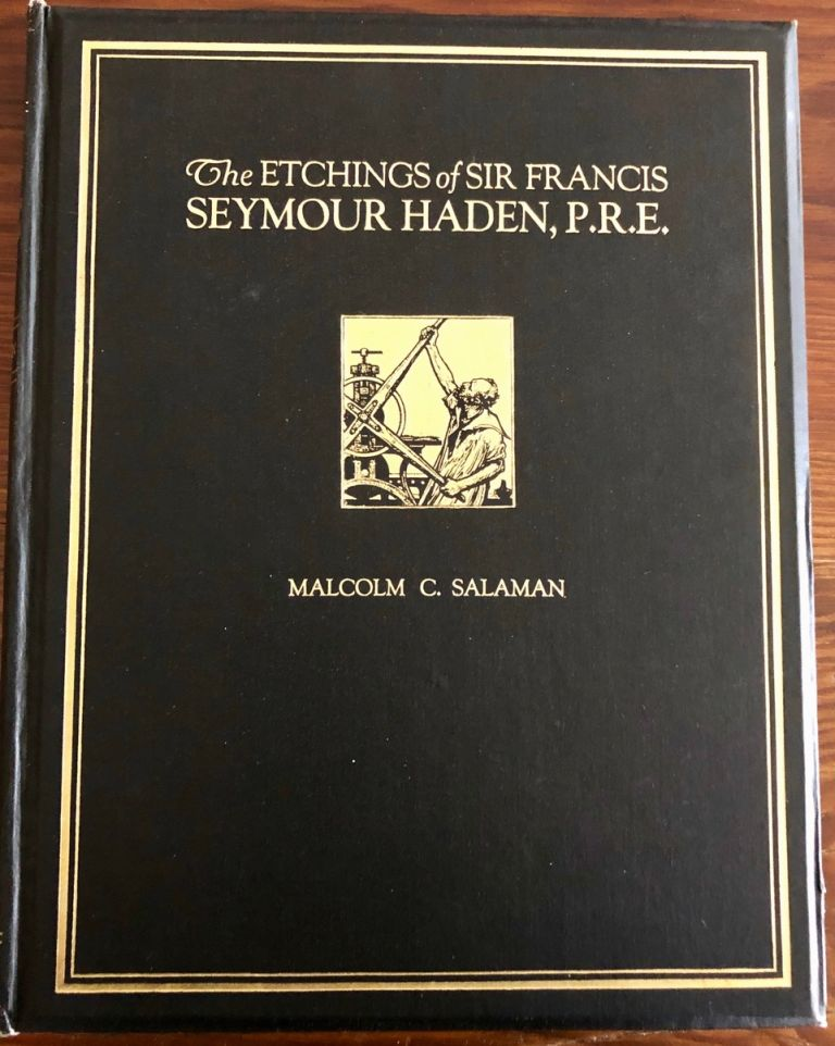 The Etchings of Sir Francis Seymour Haden, P.R.E. Sir Francis Seymour Haden HADEN, Malcolm C. SALAMAN, Charles.