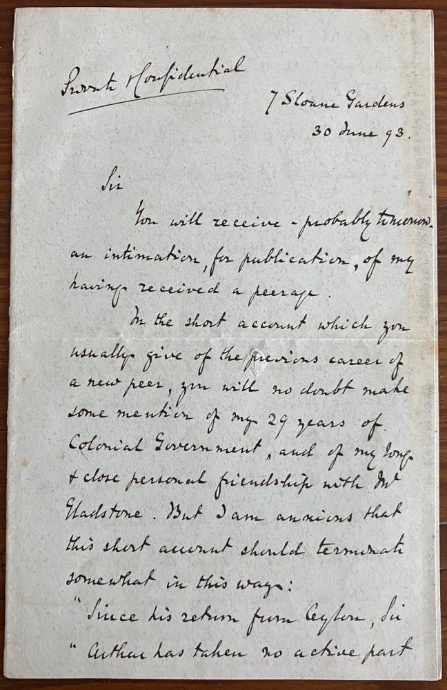 Arthur Charles Hamilton-Gordon, 1st Baron Stanmore three page autographed letter marked Private Confidential. Arthur Charles HAMILTON-GORDON, 1st Baron Stanmore.