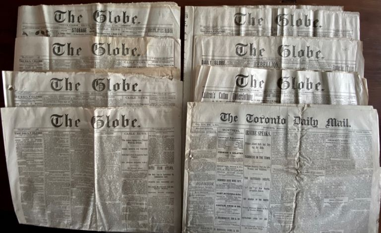 "Seven ""The Globe"" and One ""The Toronto Daily Mail"" newspapers, with each issue reporting on the North-West (Louis Riel) rebellion. ""The Globe"" Toronto newspaper, ""The Toronto Daily Mail"" newspaper."