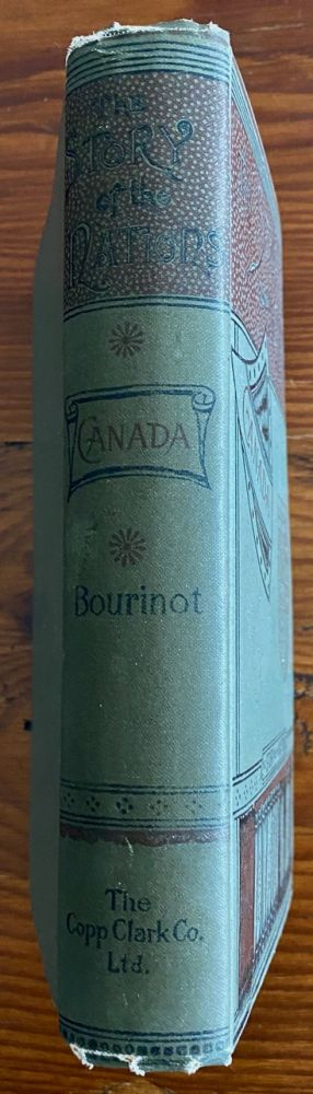 The Story of Canada. [The Story of the Nations Series]. Sir John George BOURINOT, William R.  TURNBULL, provenance.
