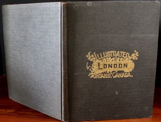 City of London, Ontario, Canada. The Pioneer Period and The London of To-day. Archibald ...