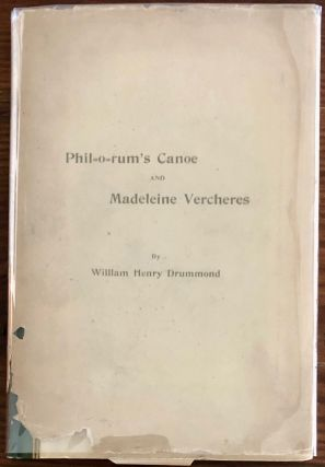 Phil-o-rum's Canoe and Madeleine Vercheres : Two Poems