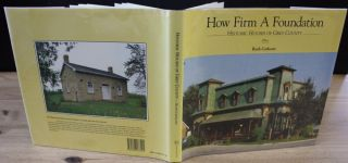 How Firm a Foundation. Historic Houses of Grey County. Ruth  CATHCART, Willy  WATERTON, Bert ...