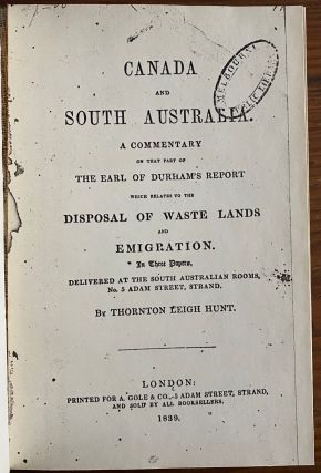 Canada and South Australia A Commentary on the part of The Earl of Durham's Report