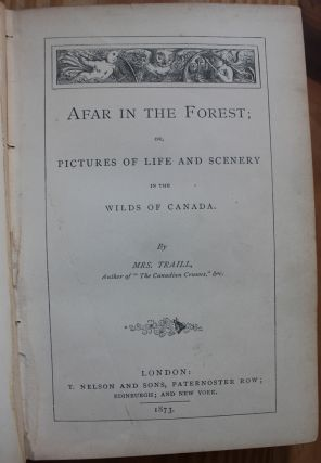 Afar in the Forest ; or Pictures of Life and Scenery in the Wilds of Canada