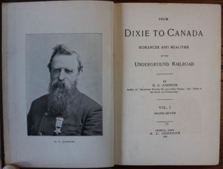 From Dixie to Canada Romances and Realities of the Underground Railroad