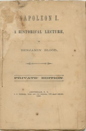 Napoleon I. A Historical Lecture. Benjamin Paul BLOOD, Napoléon Bonaparte, subject.
