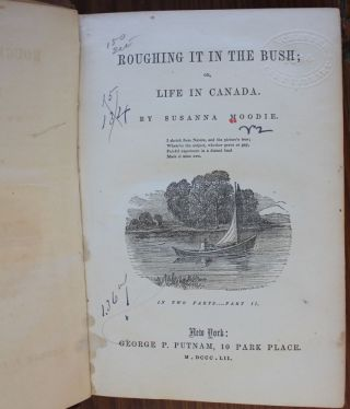 Roughing It In the Bush ; or Life in Canada. (in 2 parts) New York Putman