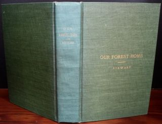 Our Forest Home (with ephemera). Frances Anne STEWART, Eleanor Susannah DUNLOP, née...