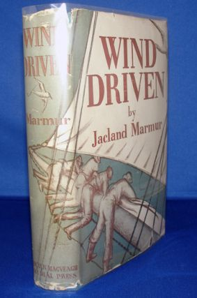 Wind Driven. A Romance of a Southern Seaboard. (signed). Jacland MARMUR, K. S.  WOELMER, Dust...