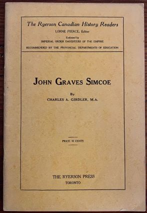 John Graves Simcoe. A. Charles GIRDLER, . .  JEFFERYS, harles, illiam, 1869 - 1951
