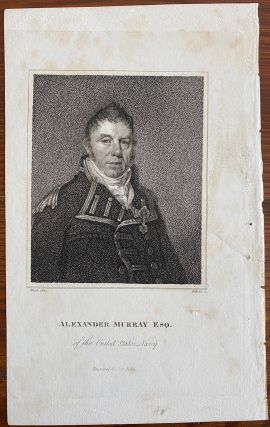 Alexander Murray Esq. of the United States Navy engraving. Joseph DENNIE,  subject Commodore...