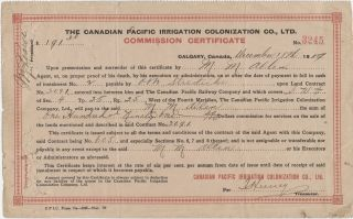 The Canadian Pacific (CPR) Irrigation Colonization Co. Ltd. Commission Certificate. Canadian...