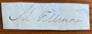 Cut signature of 13th US President, Millard Fillmore. Millard FILLMORE