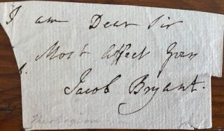 Signature with salutation from a letter of Jacob Bryant. Jacob BRYANT