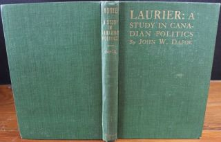 Laurier: A Study in Canadian Politics. J. W. DAFOE, Sir James Albert Manning AIKINS, Sir Wilfrid LAURIER, John Wesley, provenance, subject.