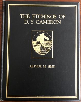The Etchings of D. Y. Cameron. Arthur Mayger HIND, CAMERON David Young