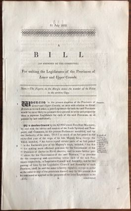 A Bill (as amended for the Committee) for uniting the Legislatures of the Provinces of Lower and...