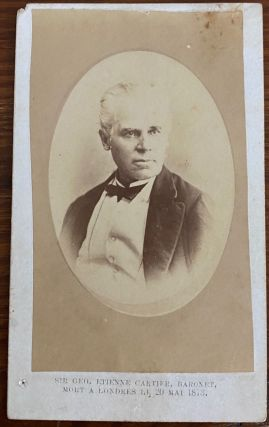Carte de Visite of Sir George-Étienne Cartier, Baronet, Mort a Londres le 20 Mai 1873. Sir...